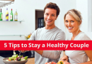 5 Tips to Stay a Healthy Couple